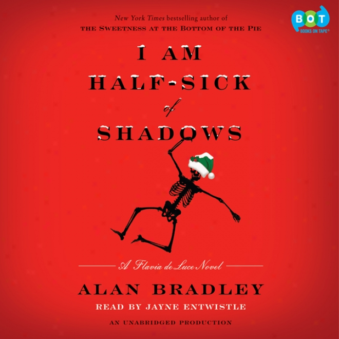 I Am Half-sick Of Shadows: A Flavia De Luce Novel (unabridged)