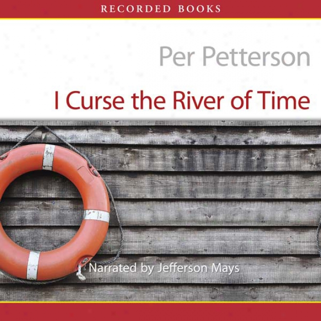 I Curse The River Of Time (unabridged)
