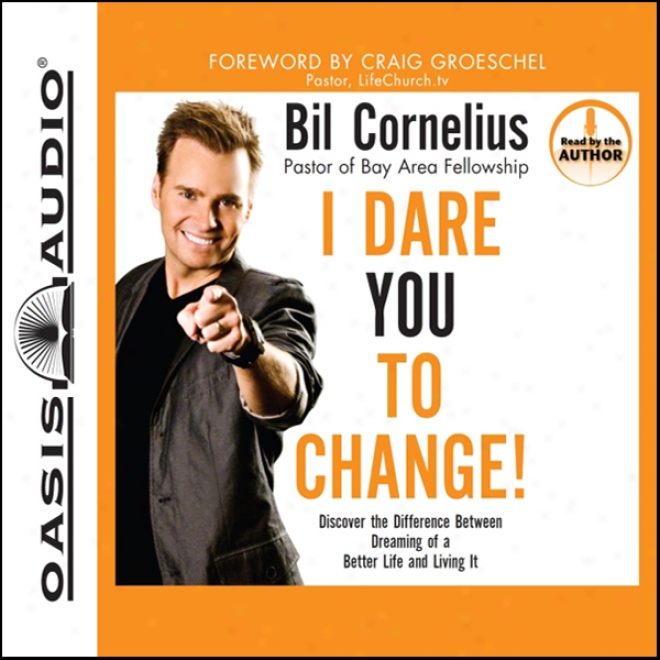 I Dare You To Change! (unabridged)