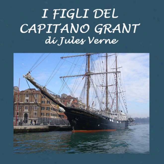 I Figli Del Capitano Grant [the Children Of Captain Grant] (unabridged)