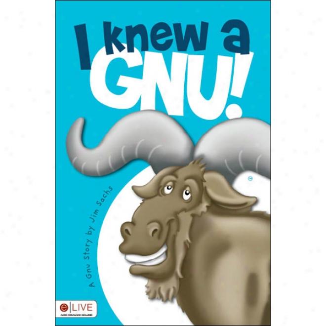 I Knew A Gnu! (unabridged)