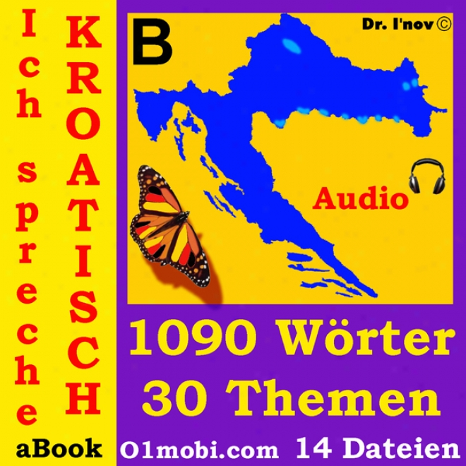 Ich Spreche Kroatisch (mit Mozart) [i Speak Croatian (In the opinion of Mozart)] (unabridged)