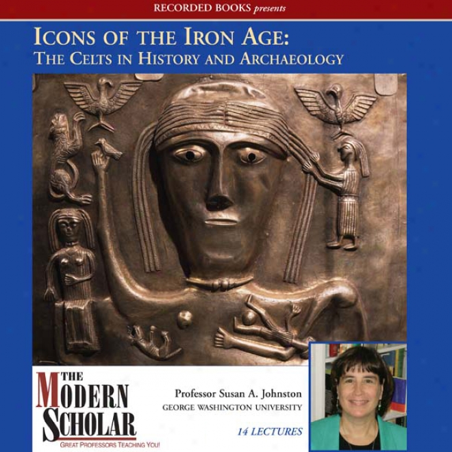 Icons Of TheI ron Age: The Celts In History