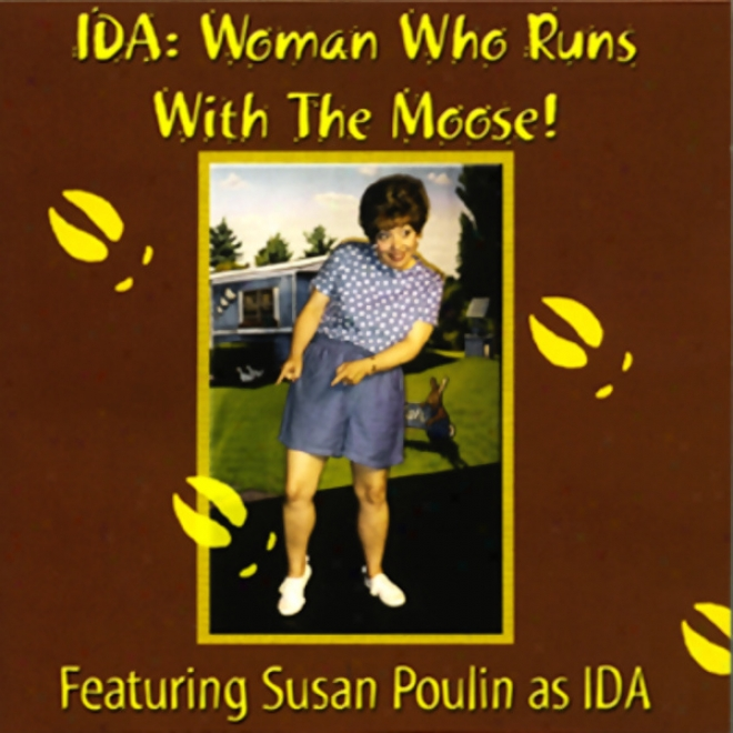 Ida: Woman Who Runq With The Moose!