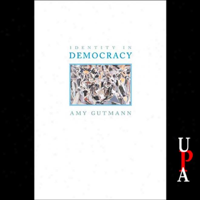 Identity In Democracy (unabridged)