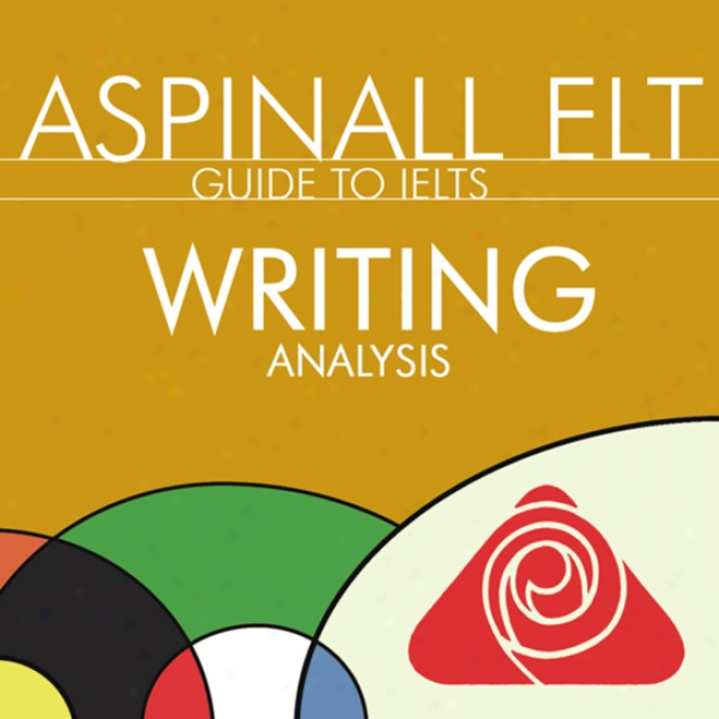Ielts Writing Analysis On account of Work 1 And 2: The International English Language Testing System (unabridged)