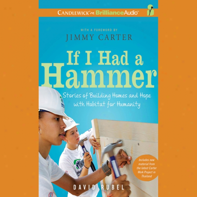 If I Had A Hammer: Stories Of Building Homes Anc Hope With Natural locality For Humanity (unabridged)