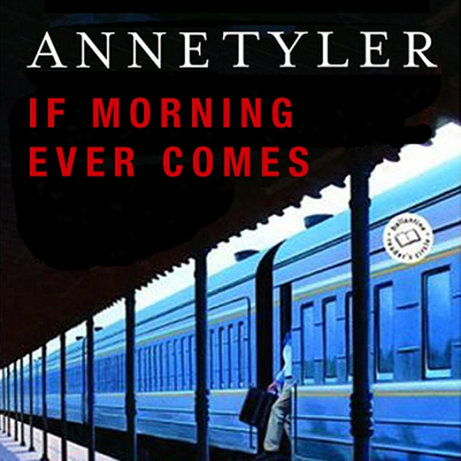 If Morning Ever Comes (unabridged)