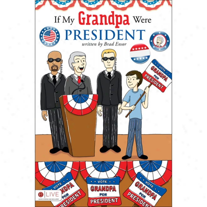 If My Grandpa Were President (unabridged)