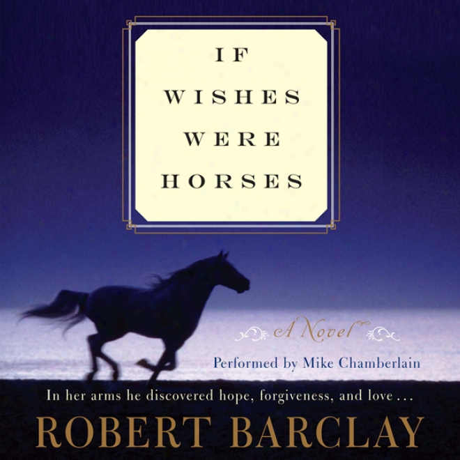 Whether Wishes Were Horses: A Novel (unabridgrd)