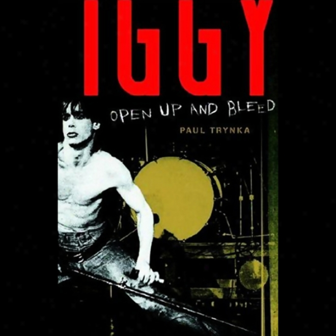 Iggy Pop: Open Up And Exude (unabridged)