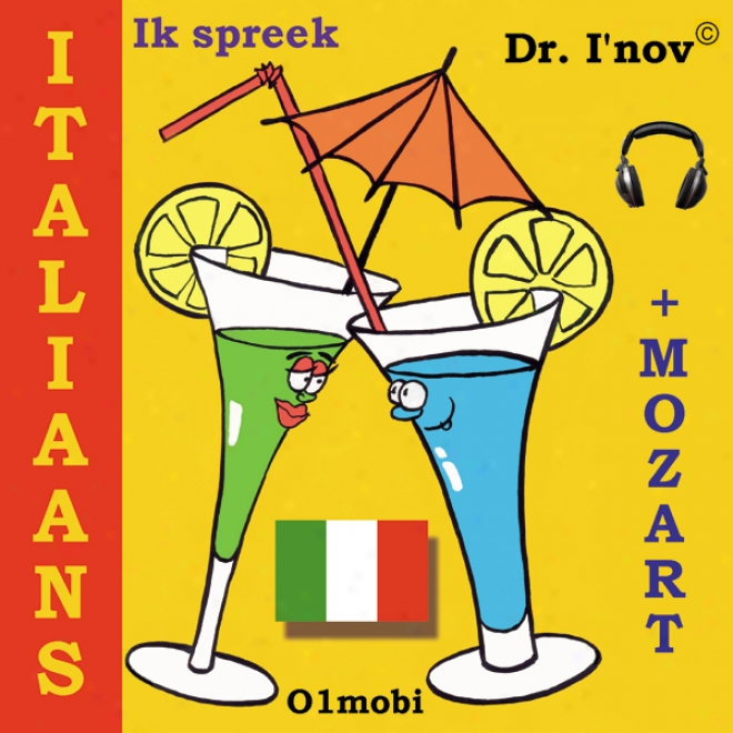 Ik Spreem Italiaans (met Mozart) Volume Basis [i Speak Italian (with Mozart), Basic Volume] (unabridged)