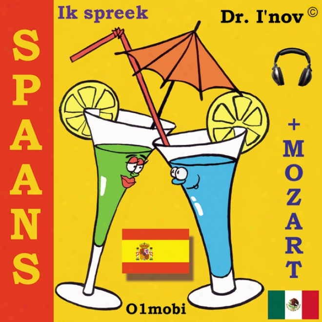Ik Spreek Spaans (met Mozart) [i Speak Spanish (with Mozart)] (unabridged)
