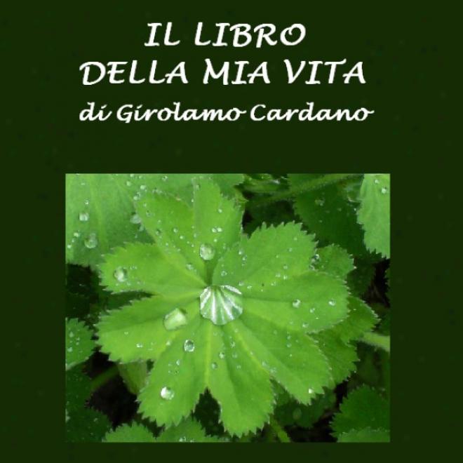 Il Libro Della Mia Vita [the Book Of My Life] (unabridged)