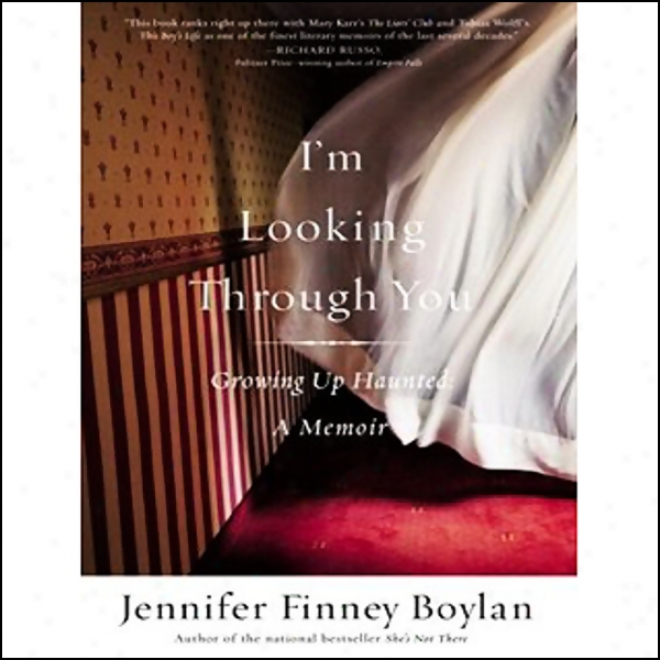 I'm Looking Through You: Growing Up Haunted: A Memoir (unabridged)