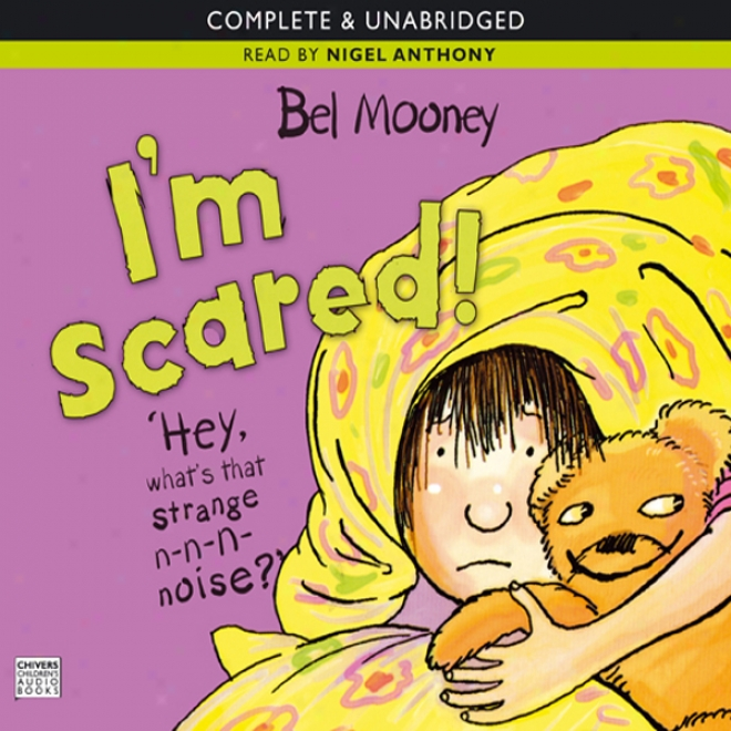 I'm Scared!: Kitty & Friends (unabridged)