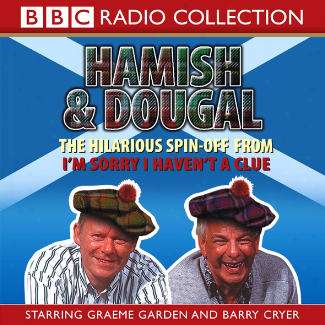 I'm Sorry I Haven't A Clue: You'll Have Had Your Tea - The Doings Of Hamish And Dougal Seties 1