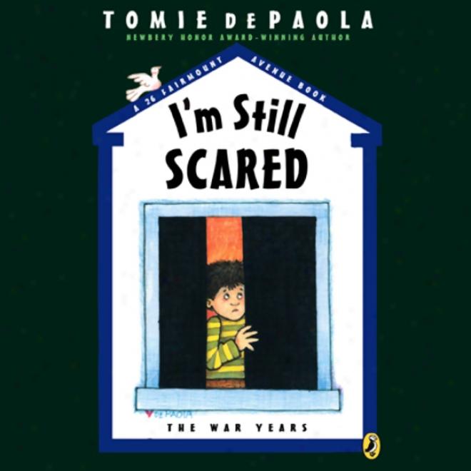 I'm Still Scared: The War Years (unabridged)
