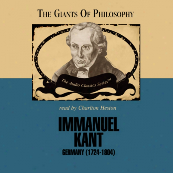 Immanuel Kant: The Giants Of Philosophy (unabridged)