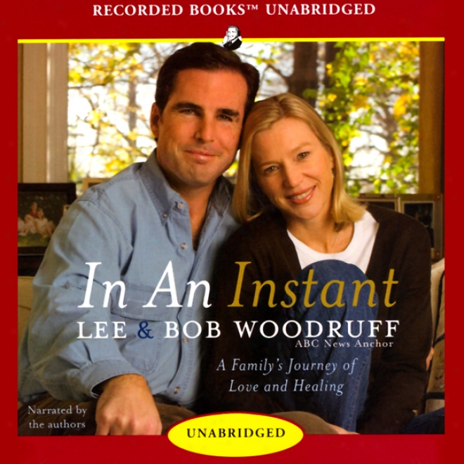 In An Instant: A Family's Journey Of Love And Healing (unabridged)