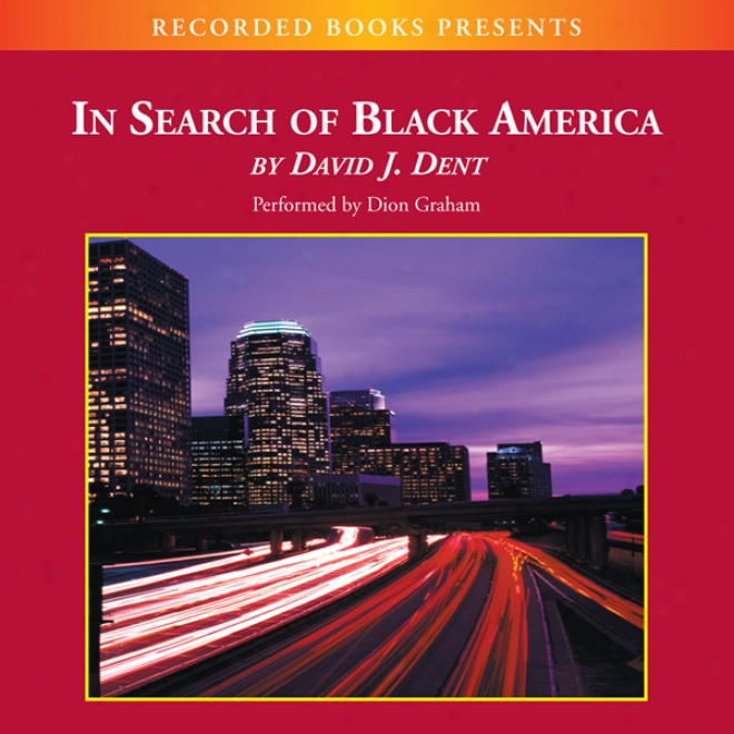 In Search Of Black America: Discovering The African-american Dream (unabridged)
