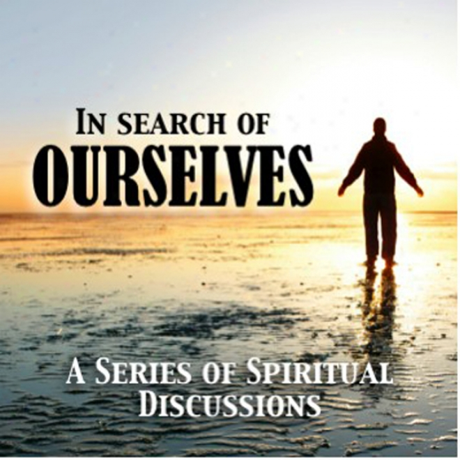In Search Of Ourselves (unabridged)