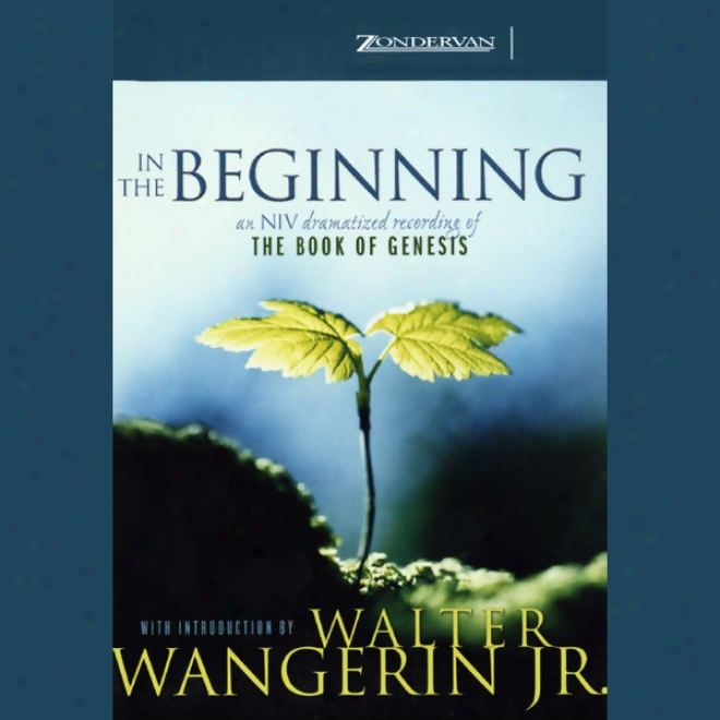 In The Beginning: One Niv Dramatized Recording Of The Book Of Genesis (unabridged)