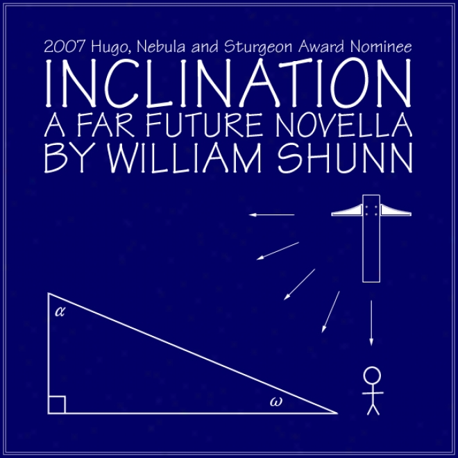 Inclination: A Far Future Novella (unabridged)