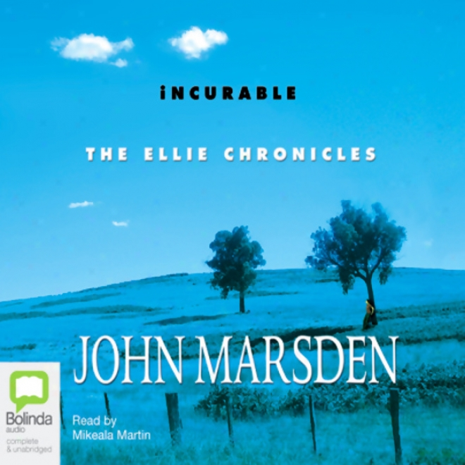 Incurable: The Ellie Chronicles (unabridged)