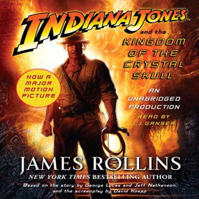Indiana Jones And The Kingdom Of The Crystal Skull (unabridged)