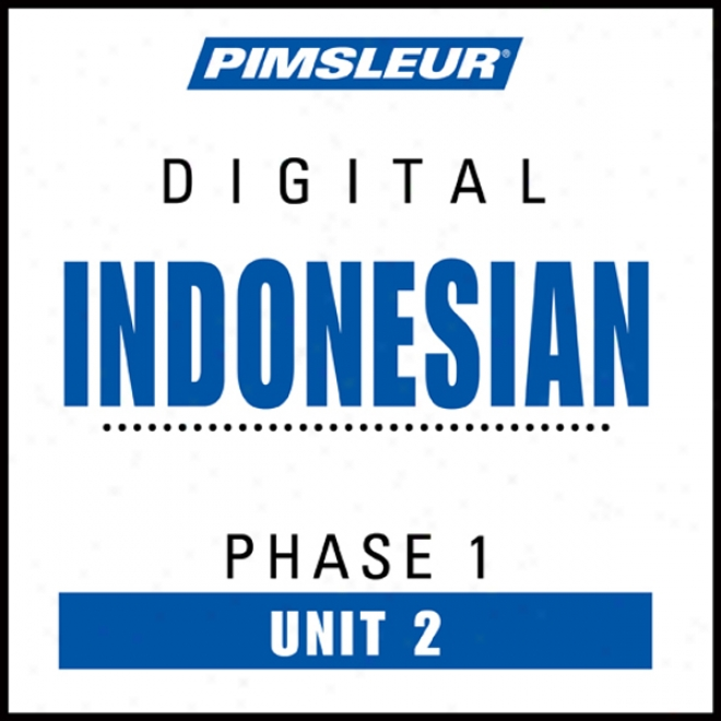 Indonesian Phase 1, Unit 02: Learn To Speak And Understand Indonesian With Pimsleur Language Programs