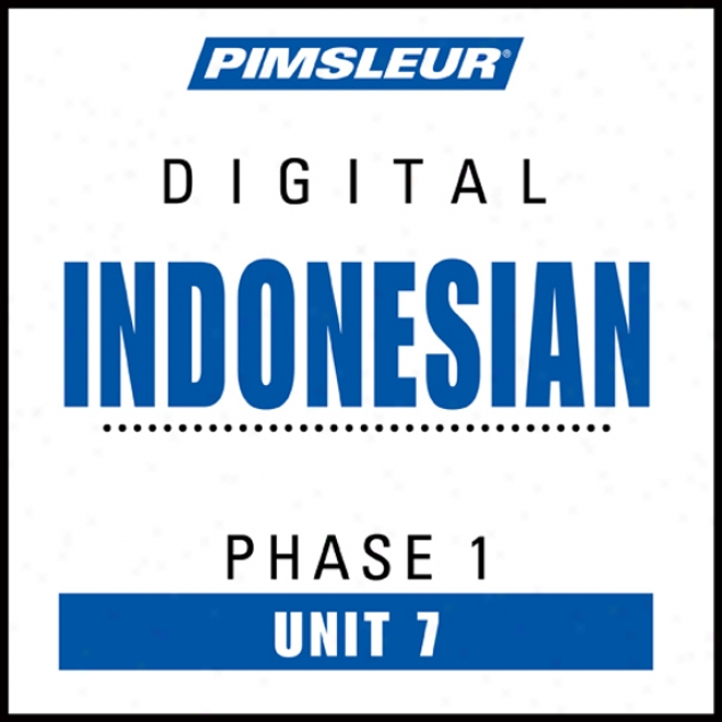 Indonseian Phase 1, Unit 07: Learn To Speak And Understand Indonesian With Pimsleur Language Programs