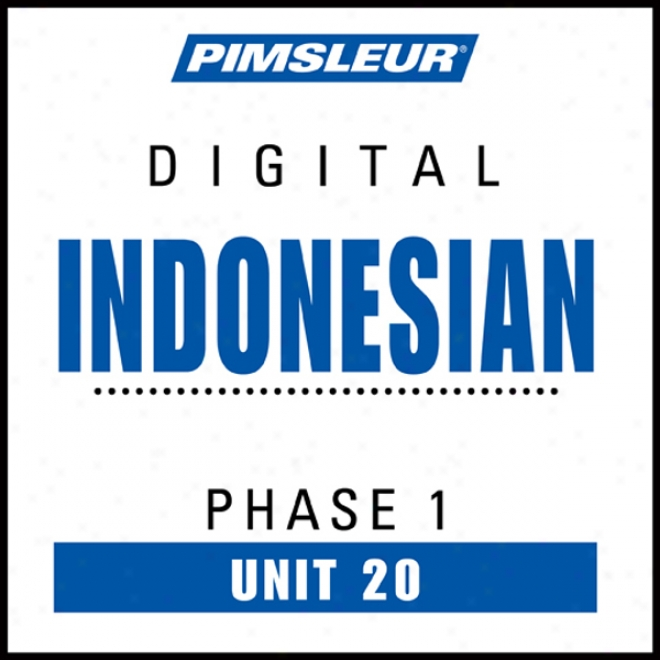 Indonesian Phase 1, Unit 20: Learn To Speak And Understand Indonesian With Pimsleur Lsnguage Prkgrams