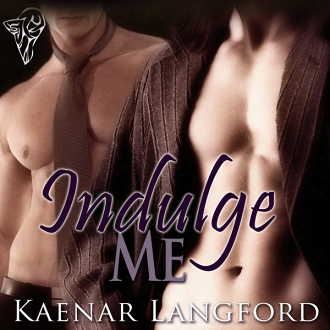 Indulge Me (unabridged)