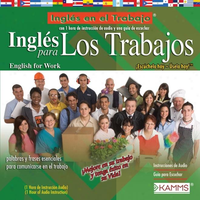 Ingles Para Los Trabajos (texto Completo) [english For Workrrs ] (unabridged)