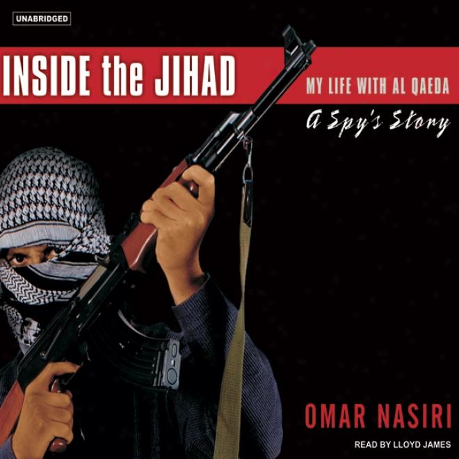 Inside The Jihad: My Life With Al Qda, A Spy's Story (unabridged)