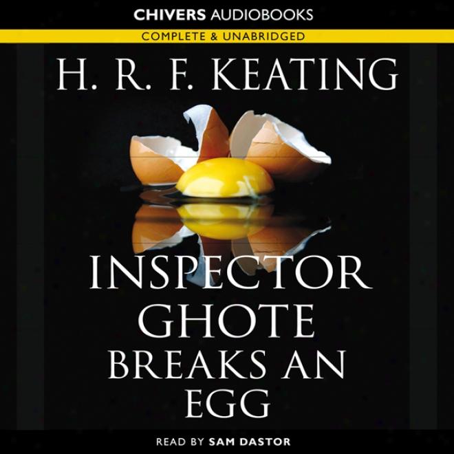 Inspector Ghote Bteaks An Egg (unabridged)