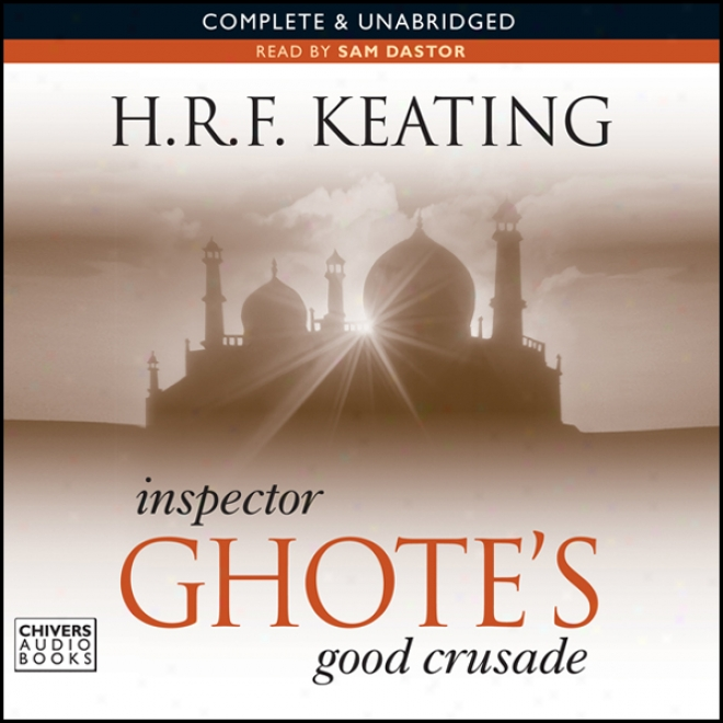 Inspector Ghote's Good Crusade (unabridged)
