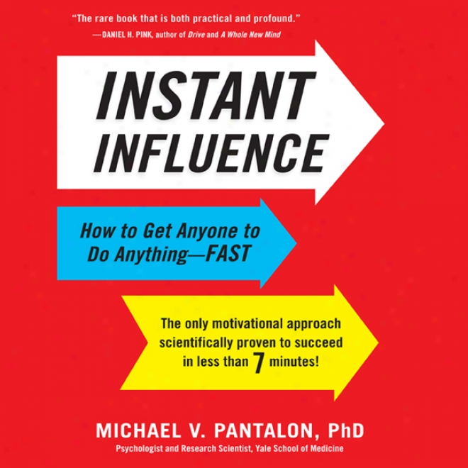 Instant Influence: How To Get Anyone To Do Anything - Fast (unabridged)