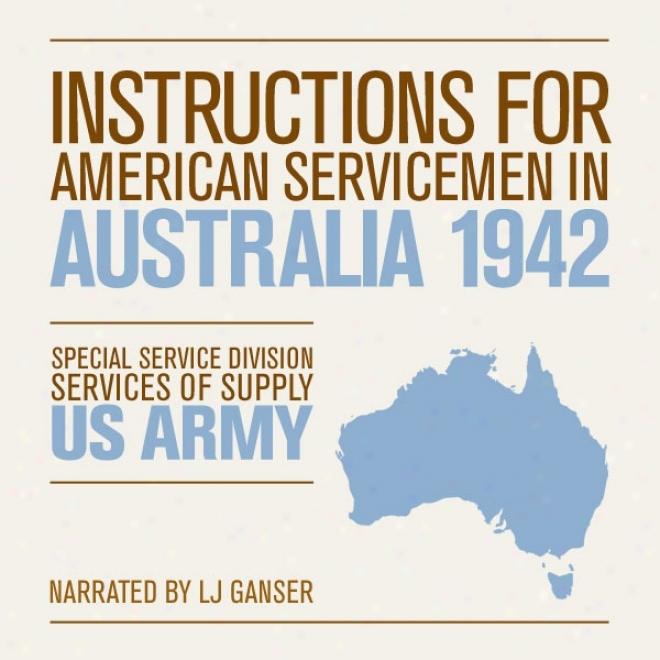 Instructions For American Servicemen In Australia 1942 (unabridged)