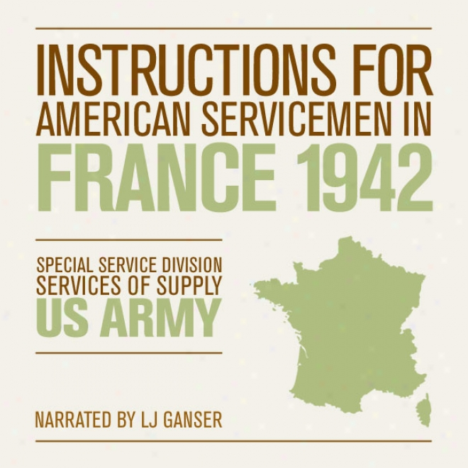 Instructions For American Servicemen In France 1942 (unabridged)