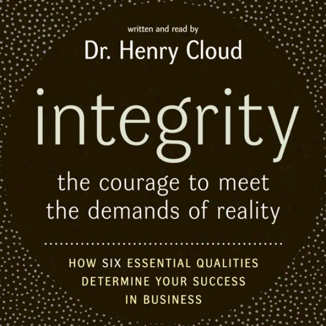 Integrity: The Fearlessness To Meet The Demands Of Substantiality