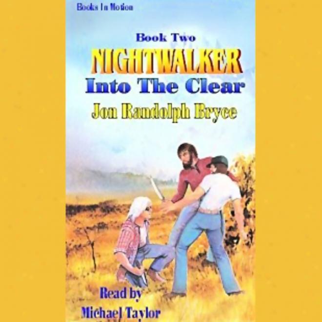 Into The Unmixed: Nightwalker, Book 2 (unabridged)