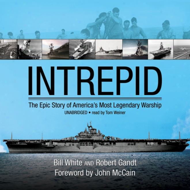Intrepid: The Epic Story Of America's Most Legendary Warship (unabridged)