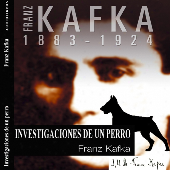Investigaciones De Un Perro [investigations Of A Dog] (unabridged)