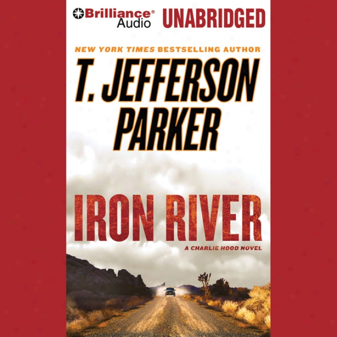Iron River: A Charlie Hood Novel #3 (unabrifged)