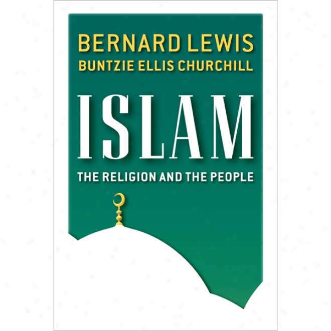 Islam: The Relihion And The People (unabridged)