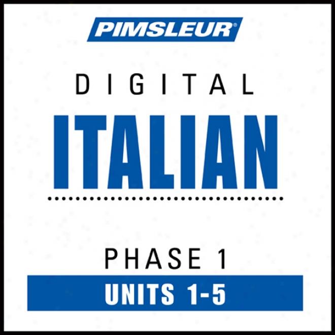Italian Phase 1, Unit 01-05: Learn To Speak Amd Understand Italian With Pimsleur Language Programs