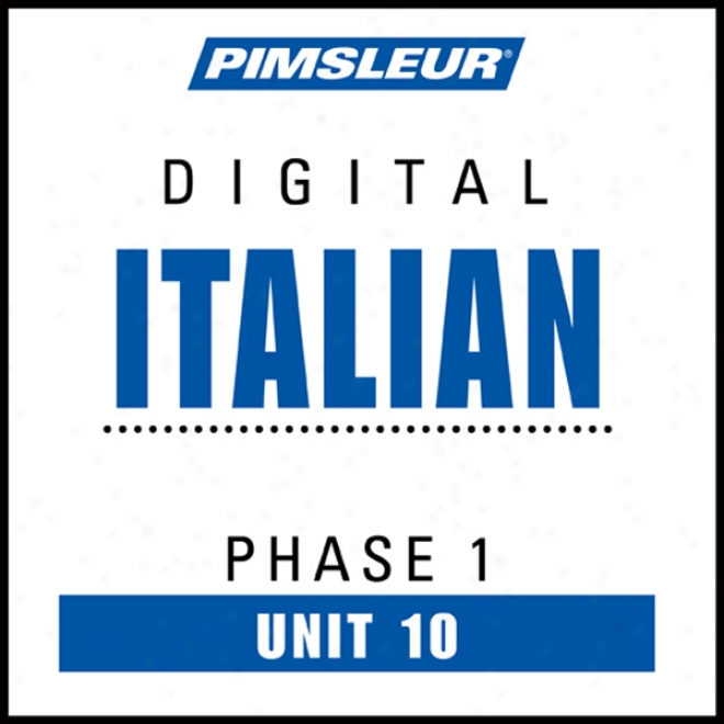 Italian Phase 1, Unit 10: Learn To Speak And Understand Italian With Pimsleur Language Programs