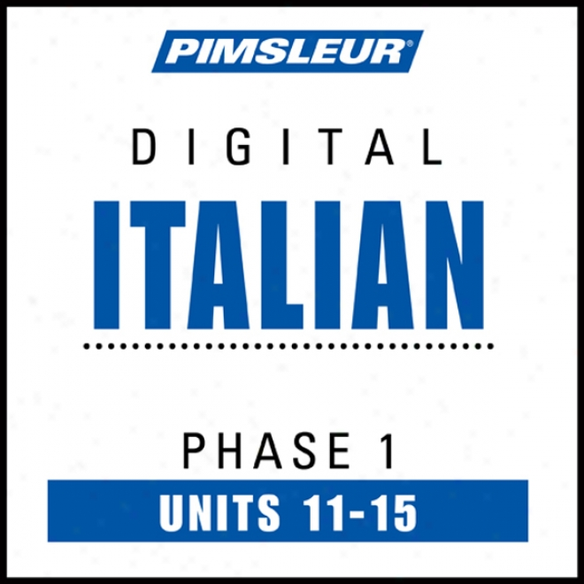 Italian Phase 1, Unit 11-15: Learn To Speak And Understand Italian With Pimsleu5 Language Programs